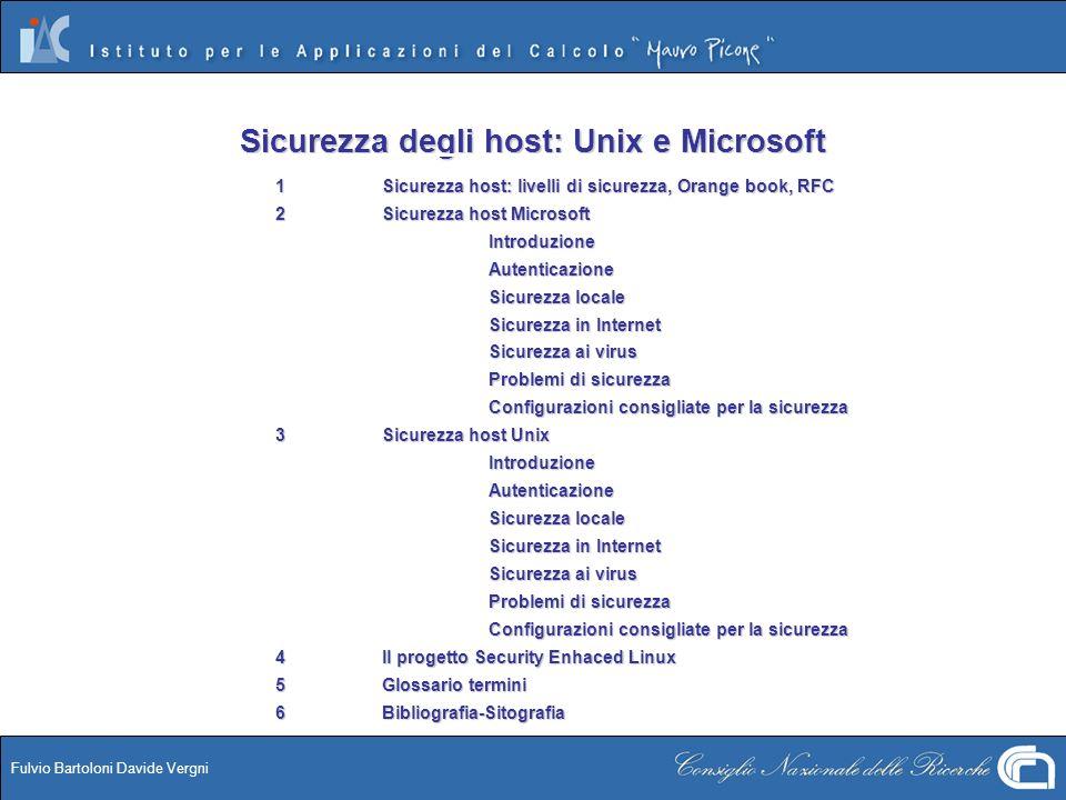 Fulvio Bartoloni Davide Vergni Sicurezza degli host: Unix e Microsoft 1Sicurezza host: livelli di sicurezza, Orange book, RFC 2Sicurezza host Microsof
