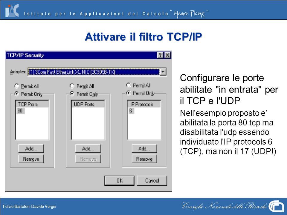 Fulvio Bartoloni Davide Vergni Attivare il filtro TCP/IP Configurare le porte abilitate