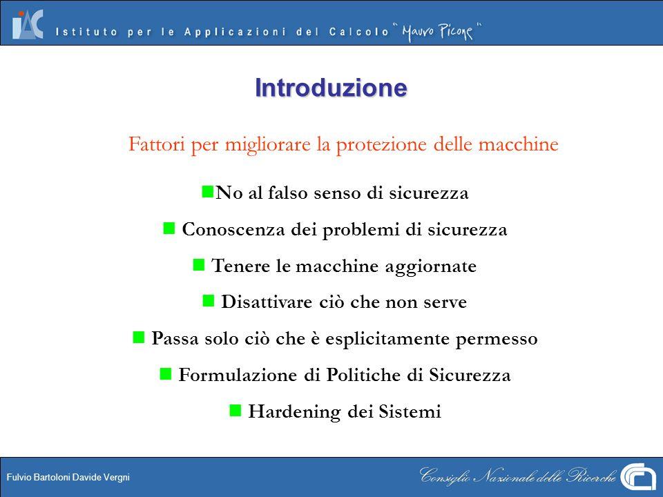 Fulvio Bartoloni Davide Vergni Introduzione Fattori per migliorare la protezione delle macchine No al falso senso di sicurezza Conoscenza dei problemi