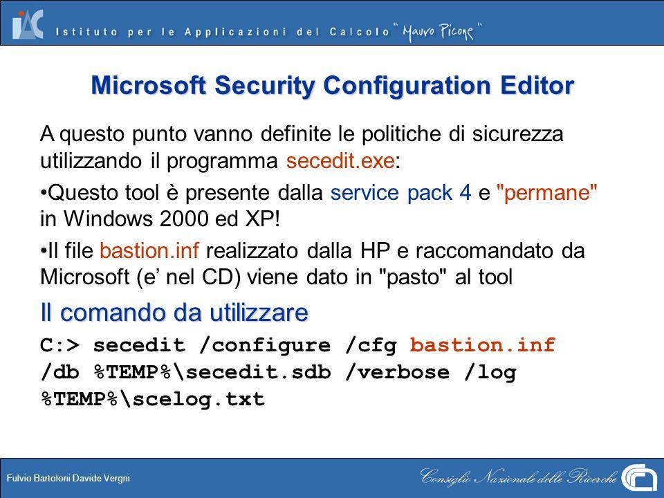 Fulvio Bartoloni Davide Vergni Microsoft Security Configuration Editor A questo punto vanno definite le politiche di sicurezza utilizzando il programm
