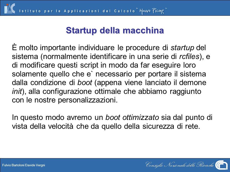 Fulvio Bartoloni Davide Vergni Startup della macchina È molto importante individuare le procedure di startup del sistema (normalmente identificare in