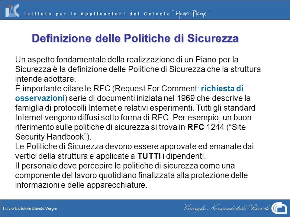 Fulvio Bartoloni Davide Vergni Definizione delle Politiche di Sicurezza Un aspetto fondamentale della realizzazione di un Piano per la Sicurezza è la