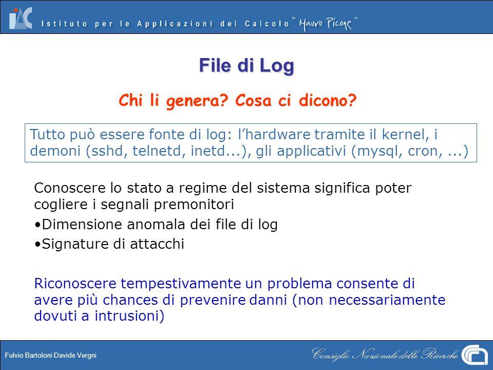 Fulvio Bartoloni Davide Vergni File di Log Conoscere lo stato a regime del sistema significa poter cogliere i segnali premonitori Dimensione anomala d