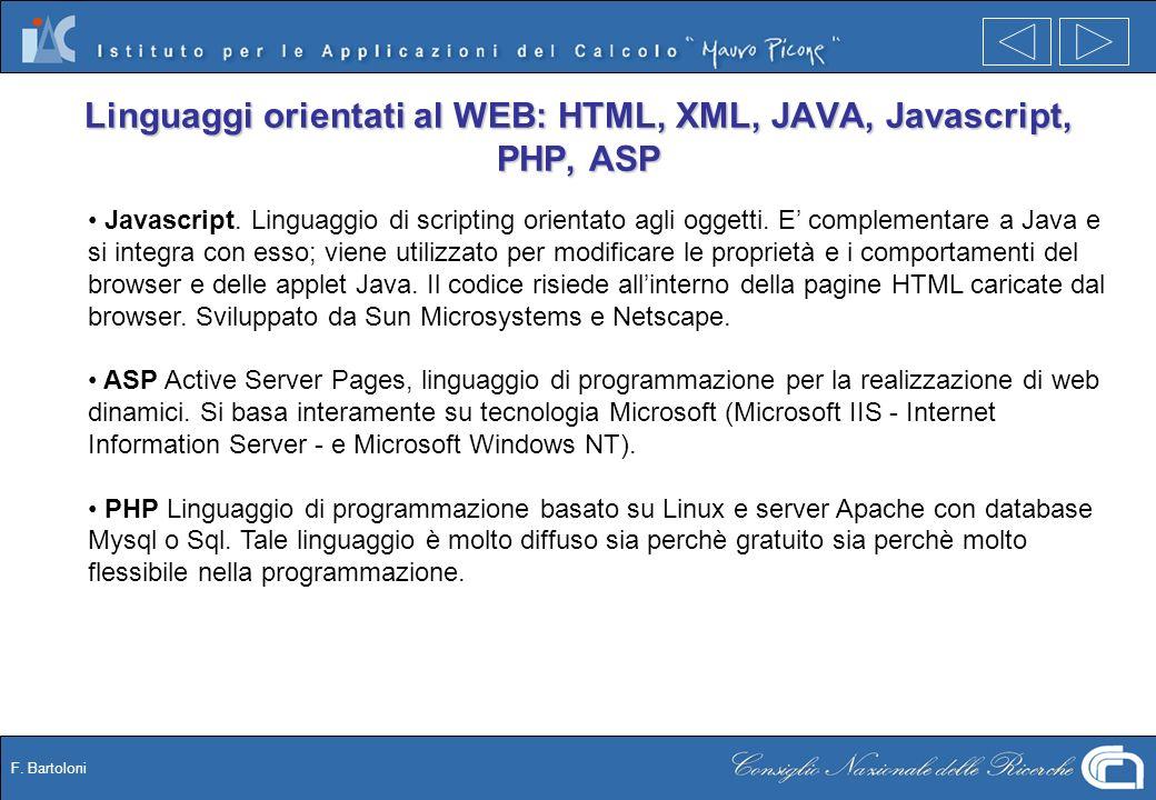 F. Bartoloni Linguaggi orientati al WEB: HTML, XML, JAVA, Javascript, PHP, ASP Javascript.