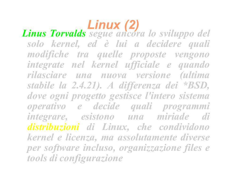Linux (2) Linus Torvalds segue ancora lo sviluppo del solo kernel, ed è lui a decidere quali modifiche tra quelle proposte vengono integrate nel kernel ufficiale e quando rilasciare una nuova versione (ultima stabile la 2.4.21).