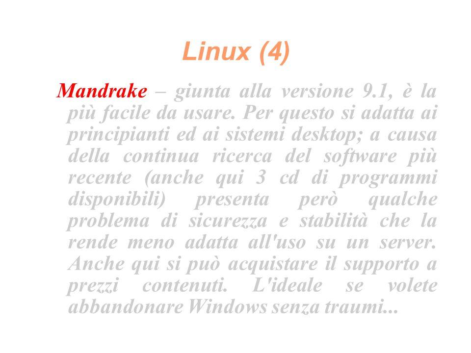 Linux (4) Mandrake – giunta alla versione 9.1, è la più facile da usare.