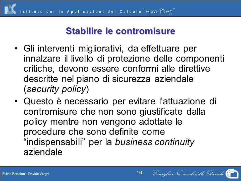 Fulvio Bartoloni - Davide Vergni 16 Stabilire le contromisure Gli interventi migliorativi, da effettuare per innalzare il livello di protezione delle