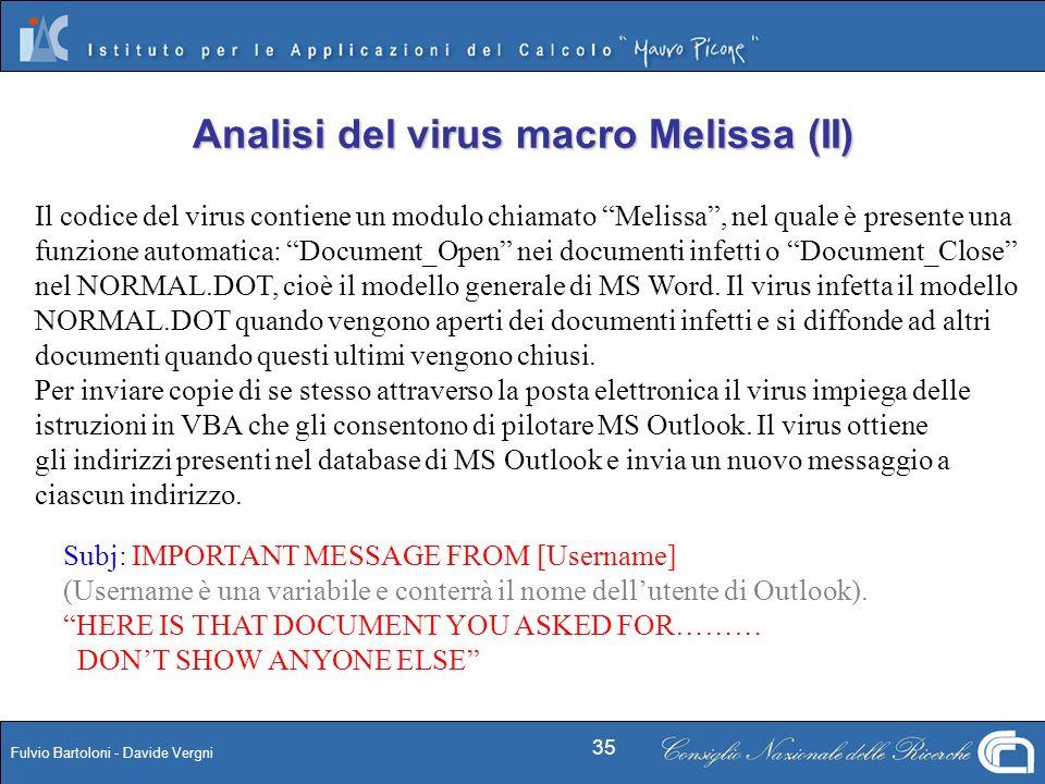 Fulvio Bartoloni - Davide Vergni 35 Il codice del virus contiene un modulo chiamato Melissa, nel quale è presente una funzione automatica: Document_Op