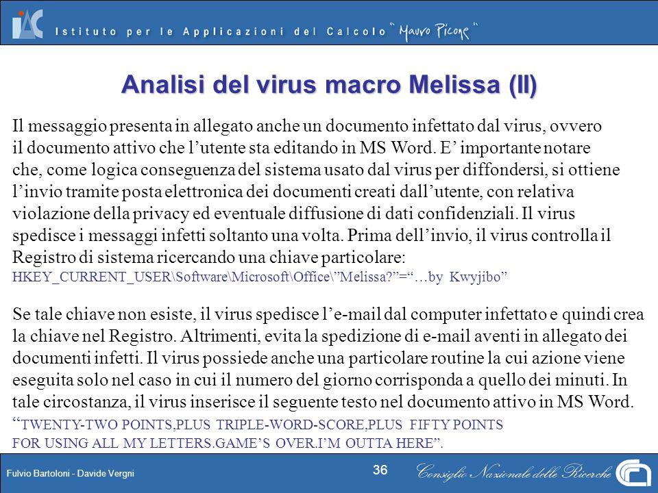 Fulvio Bartoloni - Davide Vergni 36 Il messaggio presenta in allegato anche un documento infettato dal virus, ovvero il documento attivo che lutente s