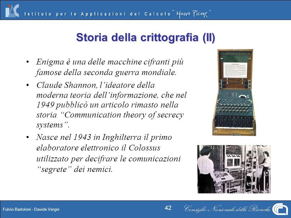 Fulvio Bartoloni - Davide Vergni 42 Enigma è una delle macchine cifranti più famose della seconda guerra mondiale. Claude Shannon, lideatore della mod