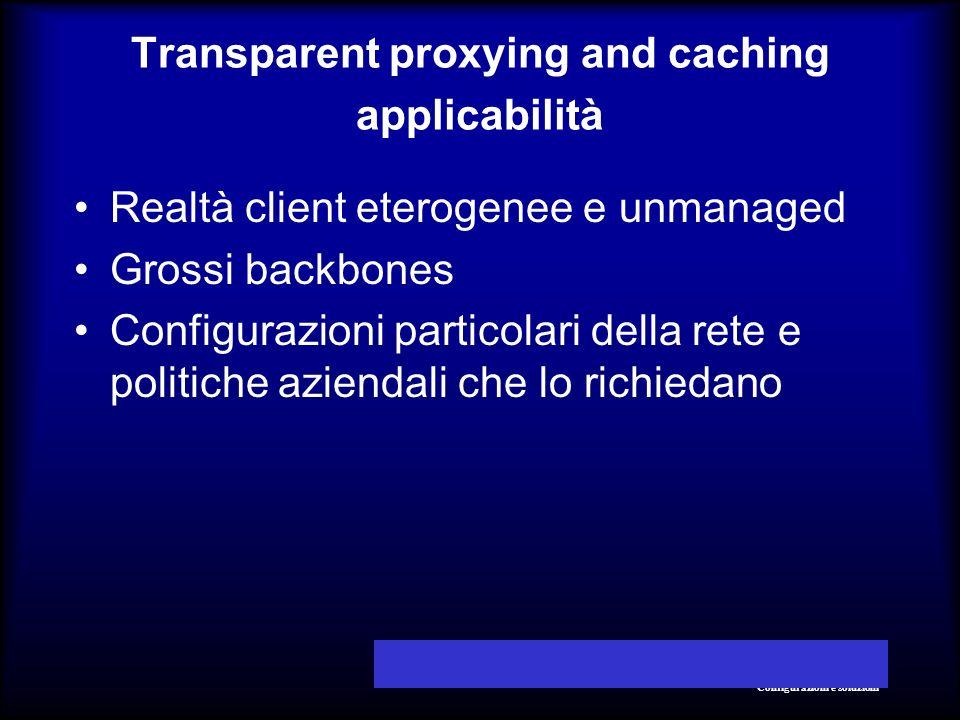 © 2001 Daniele AlbrizioSquid nella rete aziendale Configurazioni e soluzioni Transparent proxying and caching applicabilità Realtà client eterogenee e