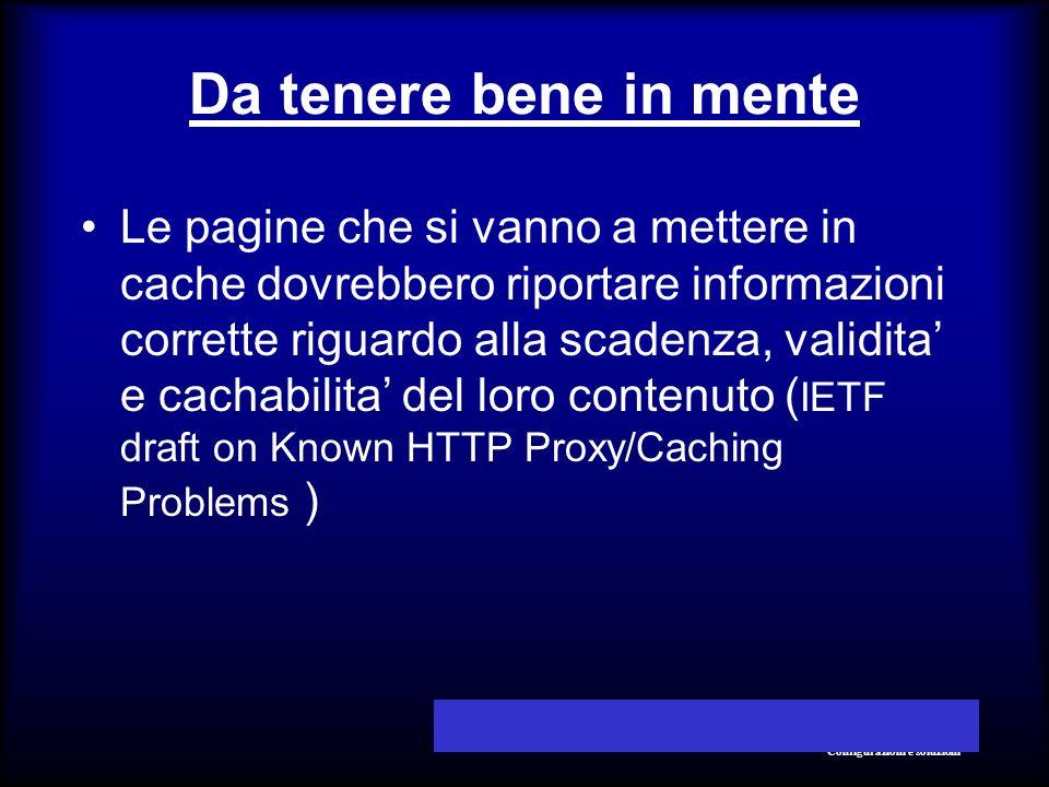© 2001 Daniele AlbrizioSquid nella rete aziendale Configurazioni e soluzioni Da tenere bene in mente Le pagine che si vanno a mettere in cache dovrebb