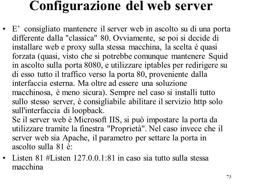73 Configurazione del web server E consigliato mantenere il server web in ascolto su di una porta differente dalla