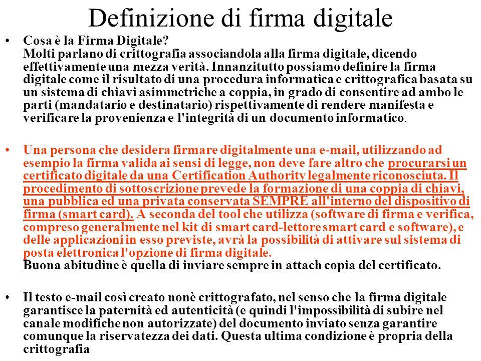 Definizione di firma digitale Cosa è la Firma Digitale? Molti parlano di crittografia associandola alla firma digitale, dicendo effettivamente una mez