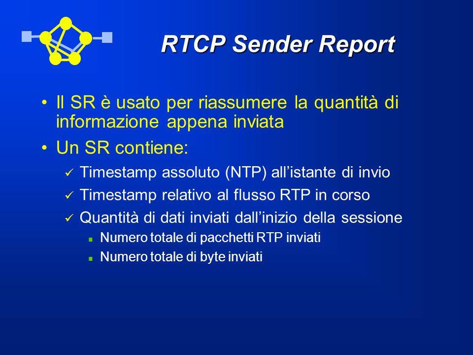 RTCP Sender Report Il SR è usato per riassumere la quantità di informazione appena inviata Un SR contiene: Timestamp assoluto (NTP) allistante di invi