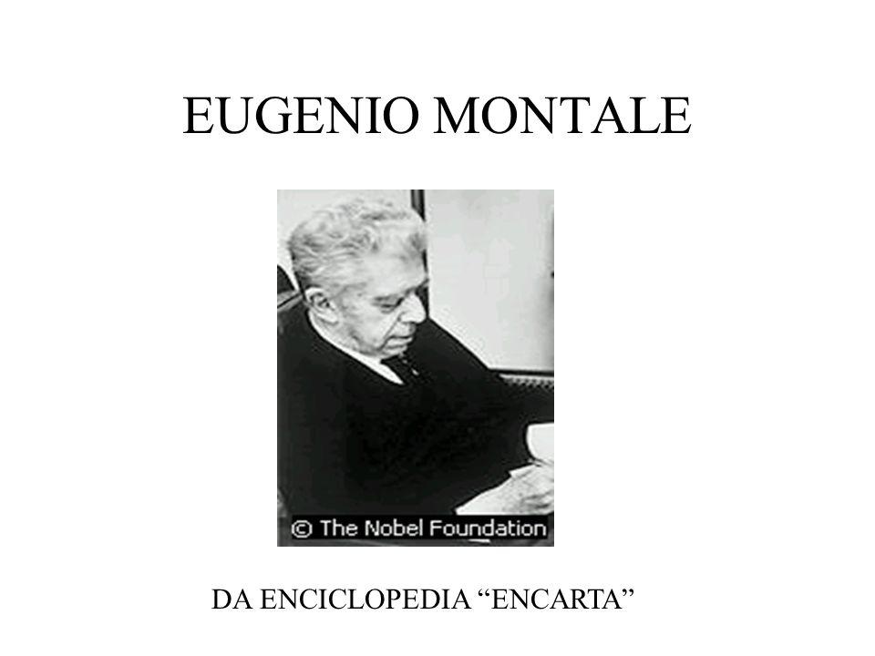 EUGENIO MONTALE DA ENCICLOPEDIA ENCARTA
