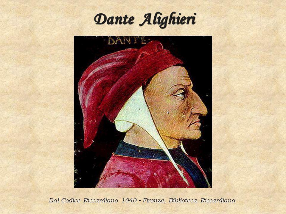Dante Alighieri Dante Alighieri Dal Codice Riccardiano 1040 - Firenze, Biblioteca Riccardiana