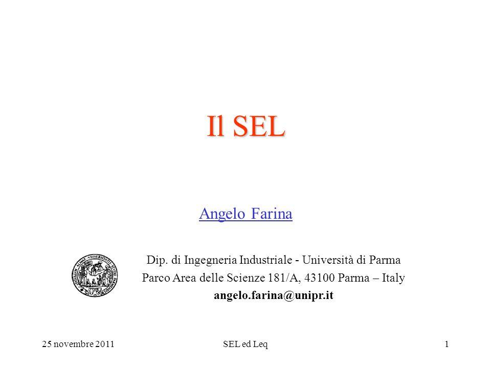 25 novembre 2011SEL ed Leq1 Il SEL Angelo Farina Dip.