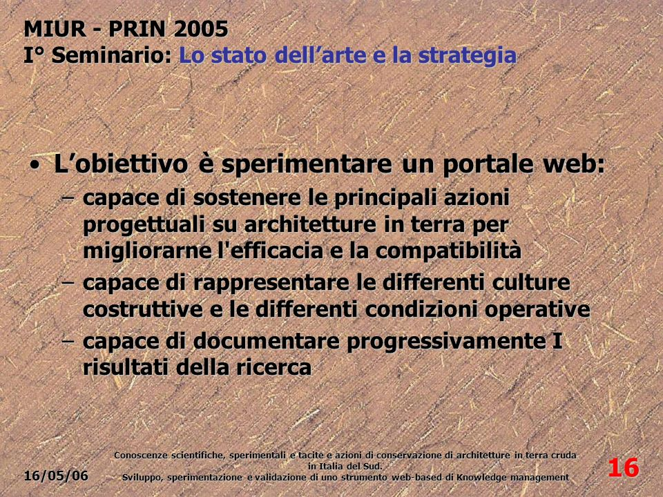16/05/06 Conoscenze scientifiche, sperimentali e tacite e azioni di conservazione di architetture in terra cruda in Italia del Sud.