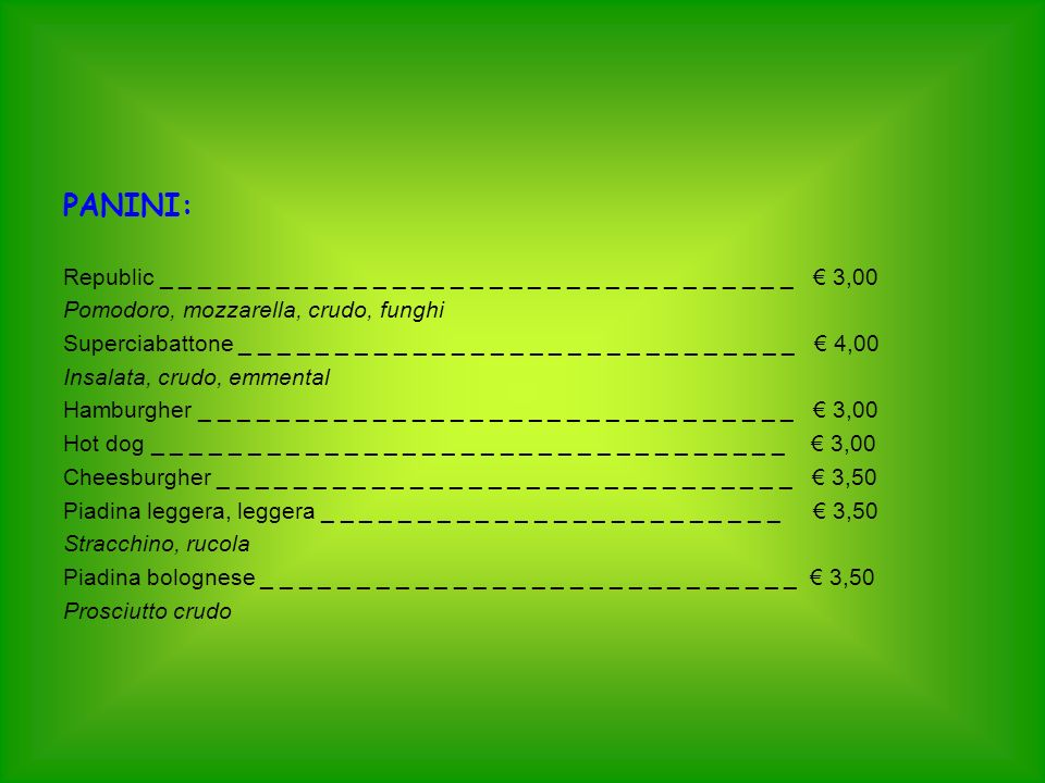 CONTORNI: Insalata verde _ _ _ _ _ _ _ _ _ _ _ _ _ _ _ _ _ _ _ _ _ _ _ _ _ _ _ _ _ _ _ 2,00 Insalata mista _ _ _ _ _ _ _ _ _ _ _ _ _ _ _ _ _ _ _ _ _ _