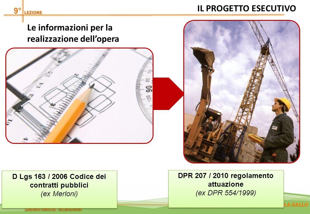 9° IL PROGETTO ESECUTIVO D Lgs 163 / 2006 Codice dei contratti pubblici (ex Merloni) D Lgs 163 / 2006 Codice dei contratti pubblici (ex Merloni) DPR 2