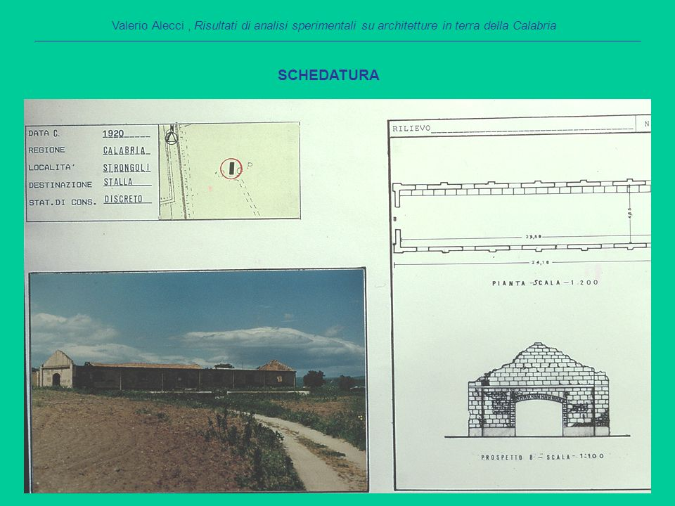 Ditta Parrilla Pietro, Cropalati (Cosenza) Valerio Alecci, Risultati di analisi sperimentali su architetture in terra della Calabria