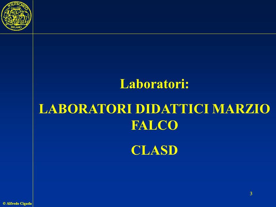 © Alfredo Cigada 3 Laboratori: LABORATORI DIDATTICI MARZIO FALCO CLASD