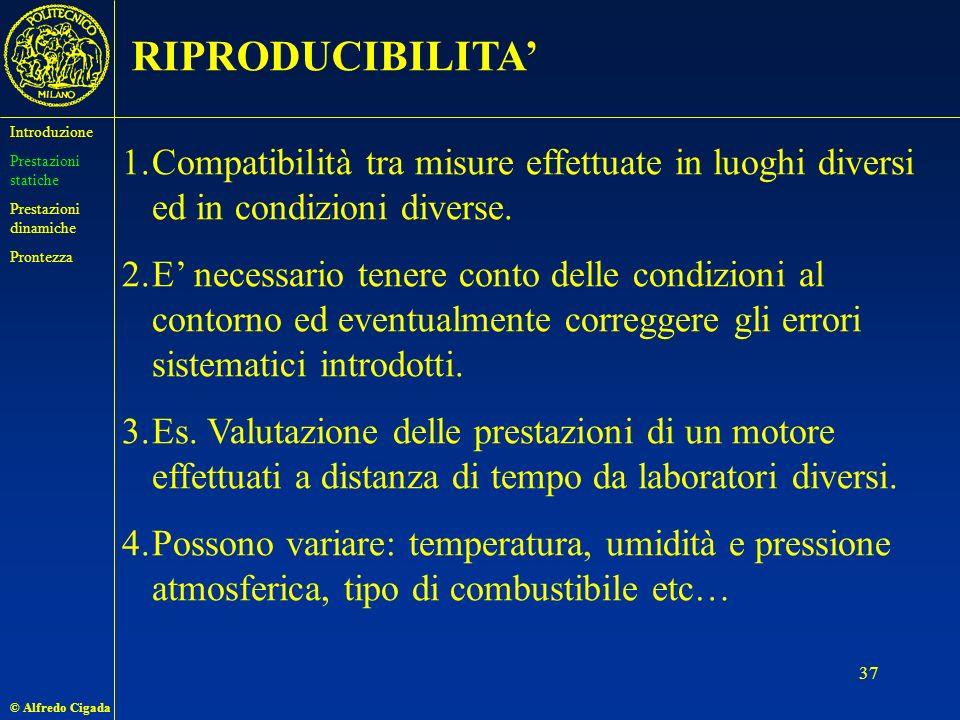 © Alfredo Cigada 37 RIPRODUCIBILITA 1.Compatibilità tra misure effettuate in luoghi diversi ed in condizioni diverse.