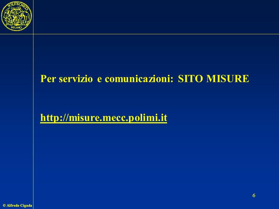 © Alfredo Cigada 6 Per servizio e comunicazioni: SITO MISURE http://misure.mecc.polimi.it