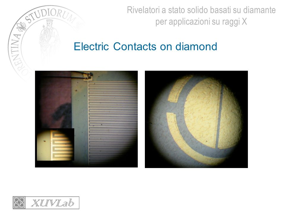 Rivelatori a stato solido basati su diamante per applicazioni su raggi X Electric Contacts on diamond