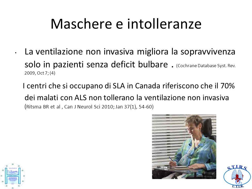 Maschere e intolleranze La ventilazione non invasiva migliora la sopravvivenza solo in pazienti senza deficit bulbare.