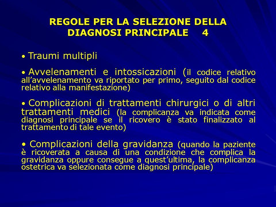 REGOLE PER LA SELEZIONE DELLA DIAGNOSI PRINCIPALE 3 trattamento non eseguito : quando il ricovero è stato programmato per eseguire un particolare trat