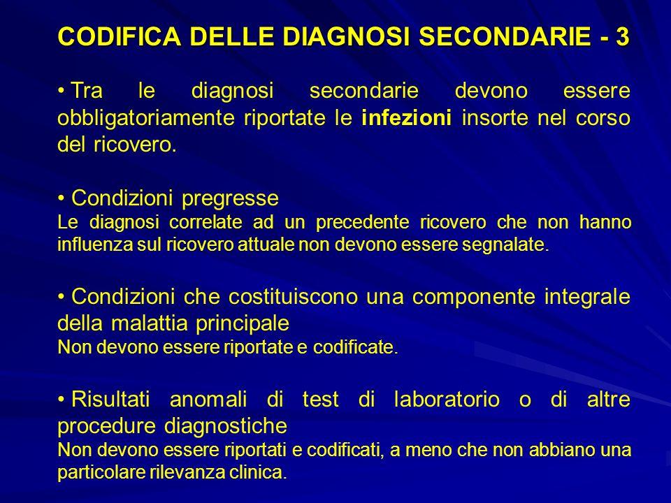 Le diagnosi secondarie possono essere presenti al momento del ricovero (comorbosità) o svilupparsi nel corso del ricovero stesso (complicazioni). Regi