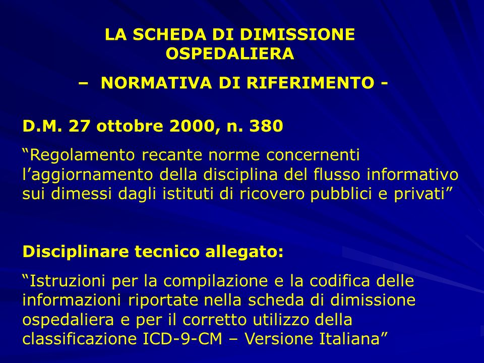 LA SCHEDA DI DIMISSIONE OSPEDALIERA – NORMATIVA DI RIFERIMENTO - D.M.