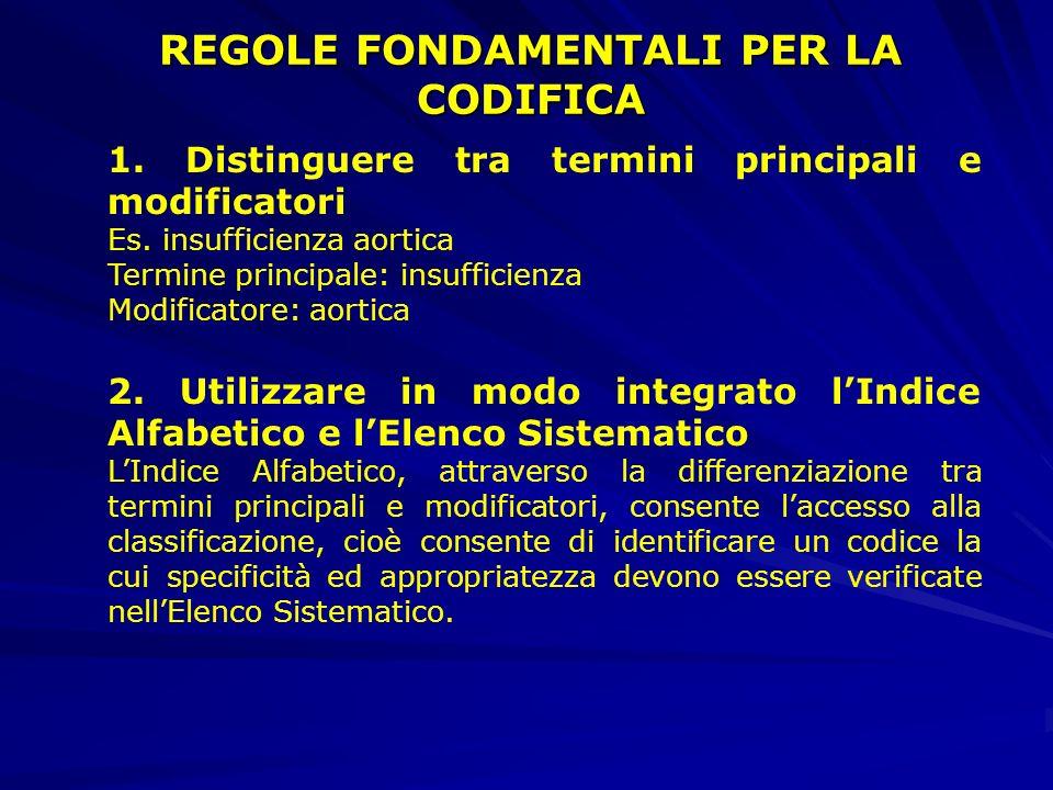 REGOLE FONDAMENTALI PER LA CODIFICA 1.Distinguere tra termini principali e modificatori Es.