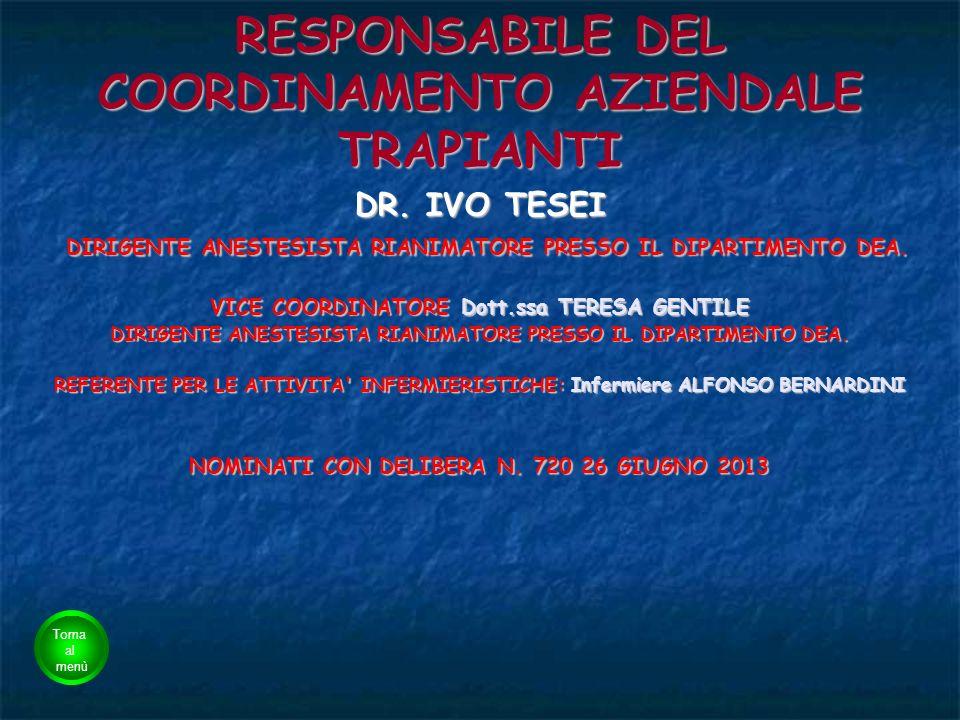 RESPONSABILE DEL COORDINAMENTO AZIENDALE TRAPIANTI DR. IVO TESEI DIRIGENTE ANESTESISTA RIANIMATORE PRESSO IL DIPARTIMENTO DEA. DIRIGENTE ANESTESISTA R