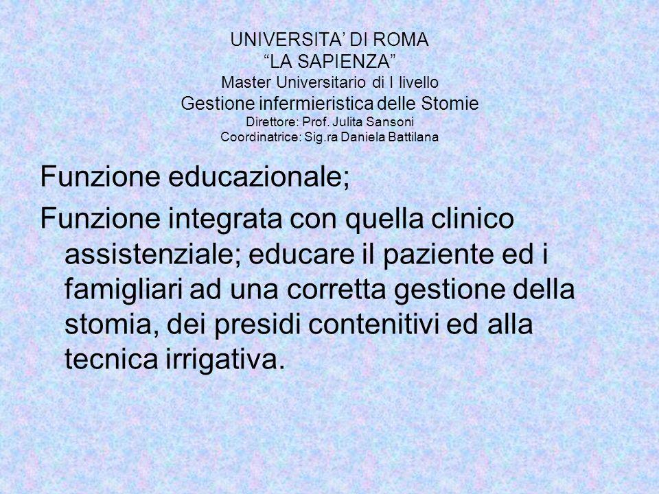 LINFERMIERE ENTEROSTOMISTA RAPPRESENTA UN IMPORTANTE ANELLO DELLA RETE PROFESSIONALE PER LE PERSONE CON STOMIA, PROBLEMI DI COLOPROCTOLOGIA ED INCONTINENZA URO-FECALE UNIVERSITA DI ROMA LA SAPIENZA Master Universitario di I livello Gestione infermieristica delle Stomie Direttore: Prof.