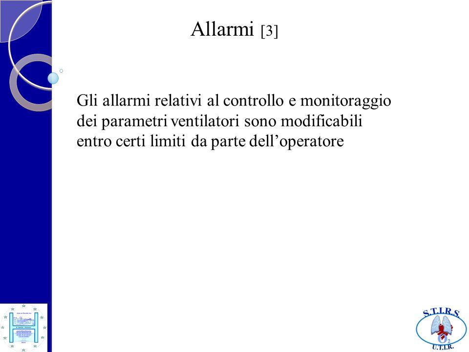 Allarmi [3] Gli allarmi relativi al controllo e monitoraggio dei parametri ventilatori sono modificabili entro certi limiti da parte delloperatore