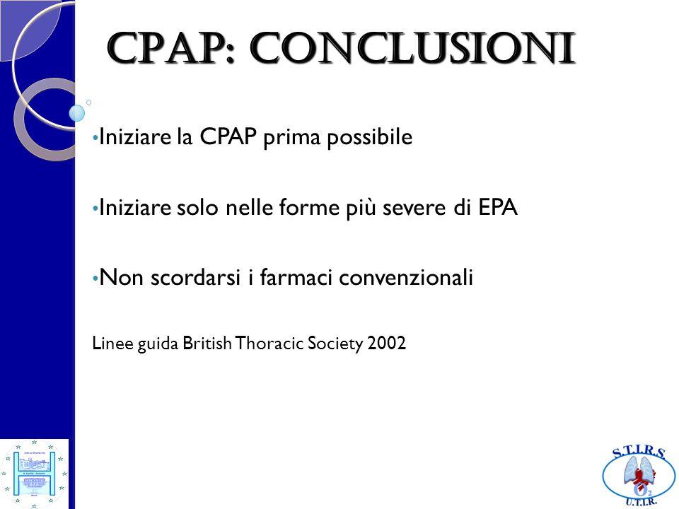 Iniziare la CPAP prima possibile Iniziare solo nelle forme più severe di EPA Non scordarsi i farmaci convenzionali Linee guida British Thoracic Societ