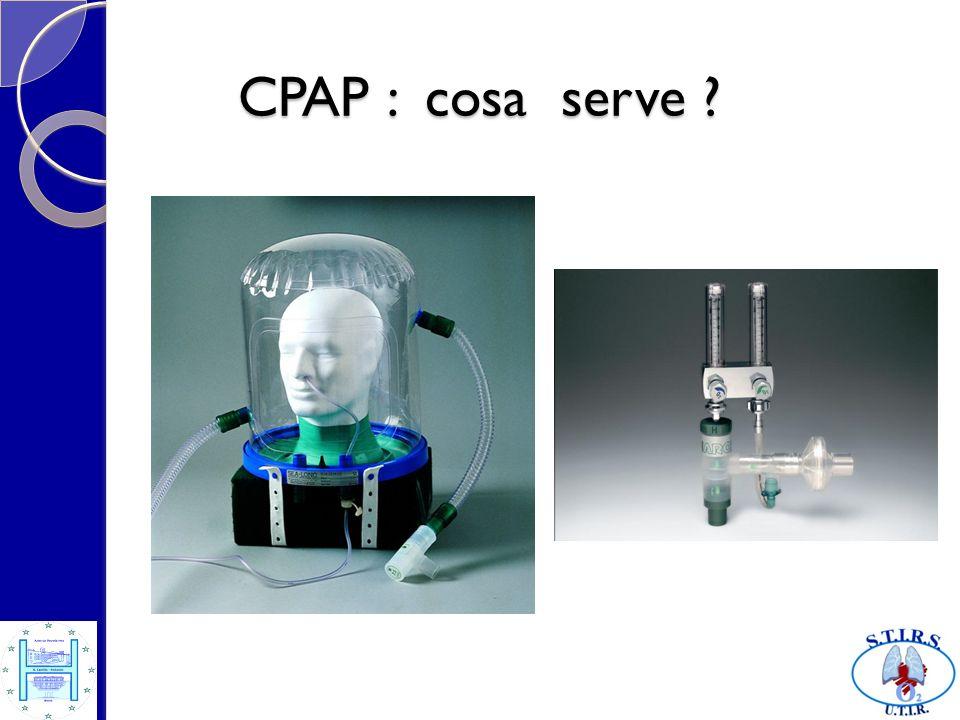 CPAP : indicazioni Insufficienza respiratoria con CFR ridotta per collasso alveolare Stadi precoci di ARDS Stadi precoci di ARDS Edema polmonare acuto Edema polmonare acuto