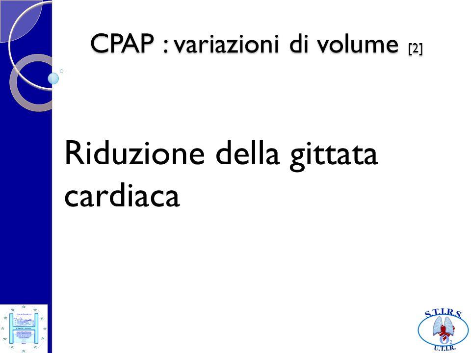 CPAP : variazioni di volume [2] Riduzione della gittata cardiaca