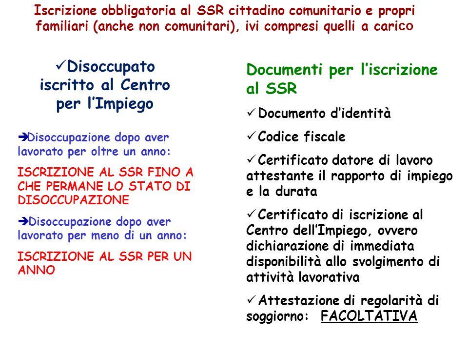 Disoccupato iscritto al Centro per lImpiego Documenti per liscrizione al SSR Documento didentità Codice fiscale Certificato datore di lavoro attestant
