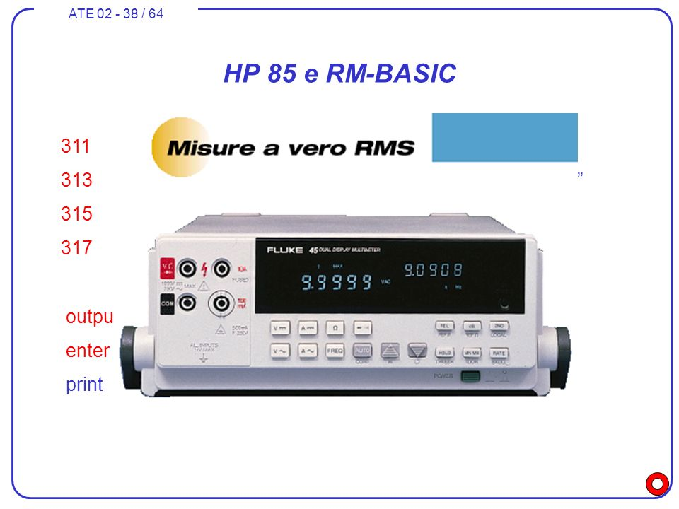 ATE 02 - 38 / 64 HP 85 e RM-BASIC 311... 313 output 709; *RST; OHMS; RANGE1; …;*TRG; VAL1.