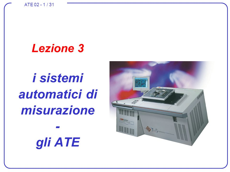 ATE 02 - 12 / 31 Linguaggi grafici IEEE 488 HP- IB IEEE 1155 VXI