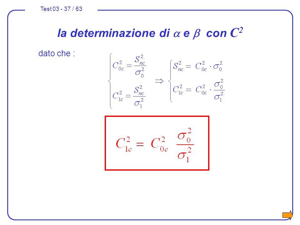 Test 03 - 37 / 63 la determinazione di e con C 2 dato che :