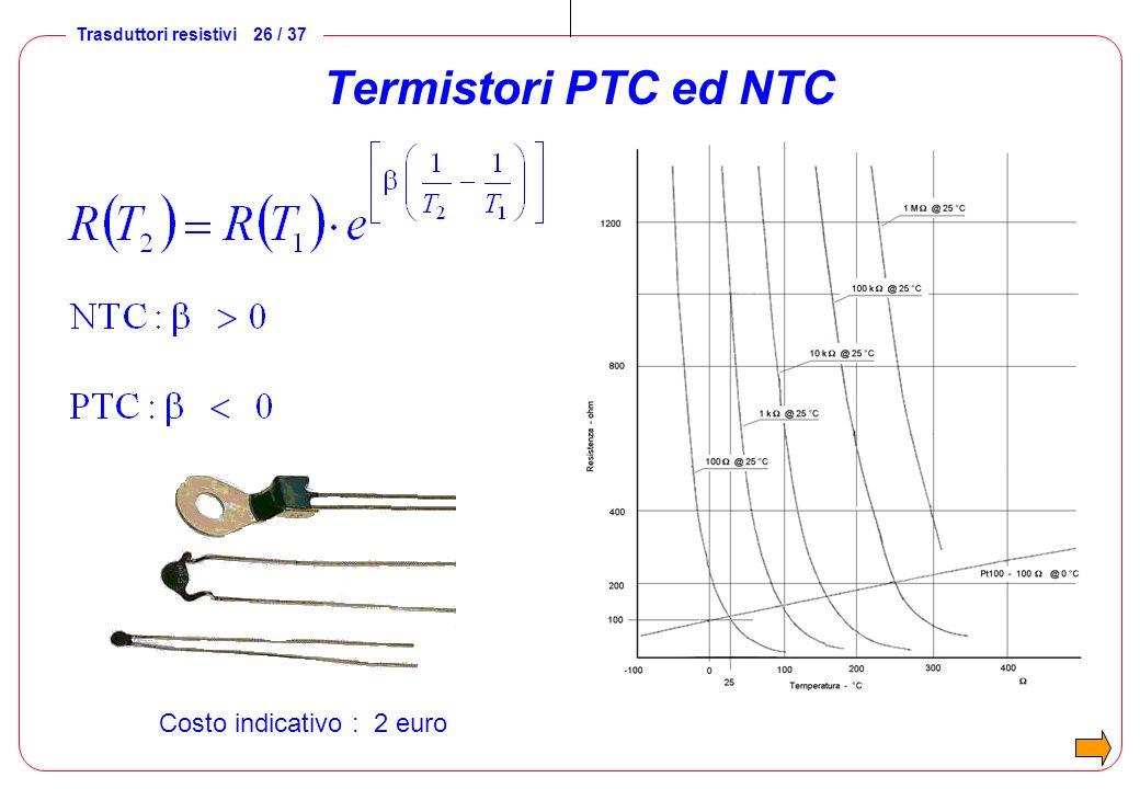 Trasduttori resistivi 27 / 37 Alimentazione di PTC e NTC Compatibile con NTC NON adatta a PTC Compatibile con PTC NON adatta a NTC