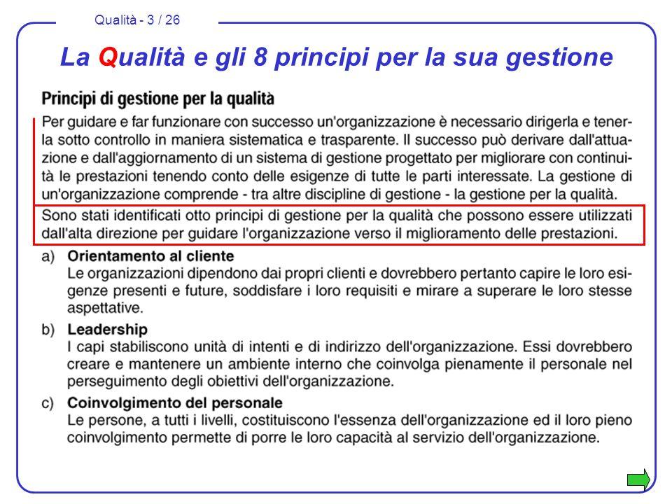 Qualità - 4 / 26 La Qualità e gli 8 principi per la sua gestione