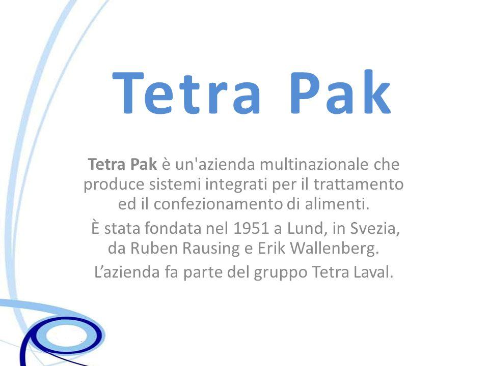 Tetra Pak Tetra Pak è un'azienda multinazionale che produce sistemi integrati per il trattamento ed il confezionamento di alimenti. È stata fondata ne