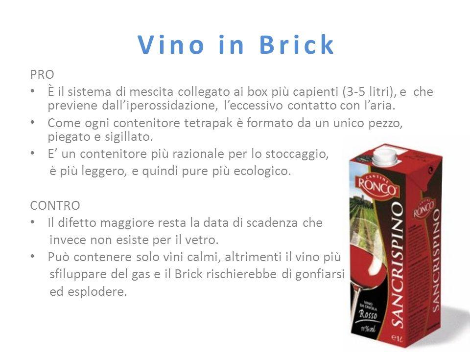 Vino in Brick PRO È il sistema di mescita collegato ai box più capienti (3-5 litri), e che previene dalliperossidazione, leccessivo contatto con laria