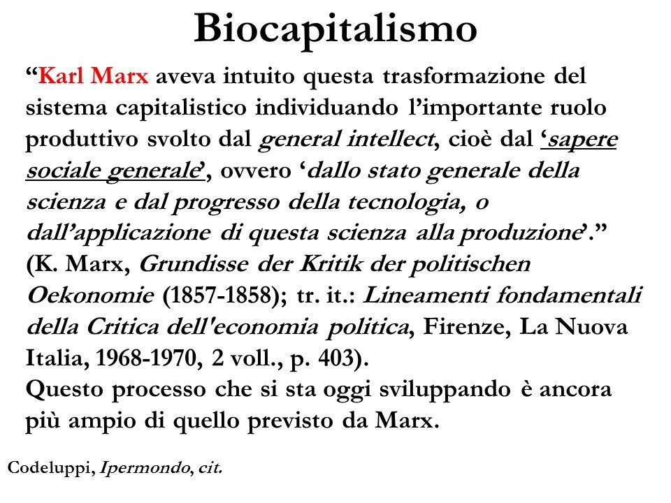 Biocapitalismo Karl Marx aveva intuito questa trasformazione del sistema capitalistico individuando limportante ruolo produttivo svolto dal general in